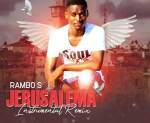 Rambo S Jerusalema Mp3 Download