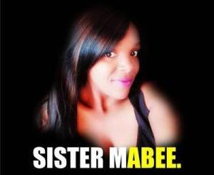 Sister Mabee & Calvin Alone Mp3 Download Fakaza