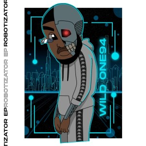 Download Wild One94 Robotizator Ep Zip Fakaza