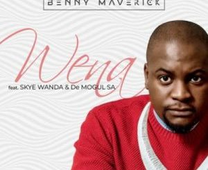 Benny Maverick Wena Mp3 Download Fakaza