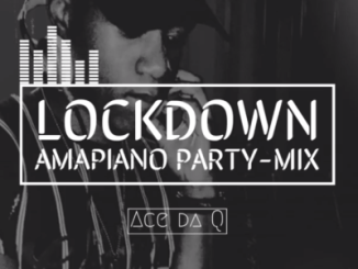 Download Ace da Q Lockdown Amapiano Party Mix Mp3 Fakaza