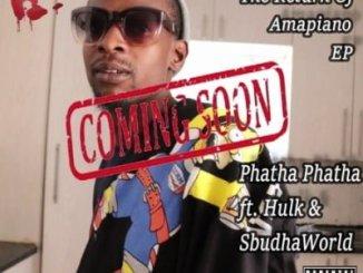 DOWNLOAD Basco Gomora Phatha Phatha Ft. Hulk & Sbudhaworld Mp3 Fakaza