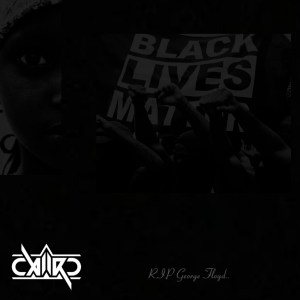 Caiiro Black Lives Matter Mp3 Download fakaza