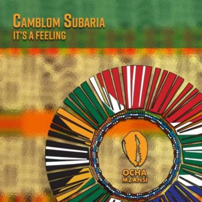 DOWNLOAD Camblom Subaria – It's a Feeling EP