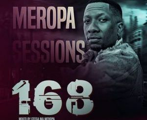 Ceega Meropa 168 (Live Recorded Lockdown Edition) Mp3 Download Fakaza