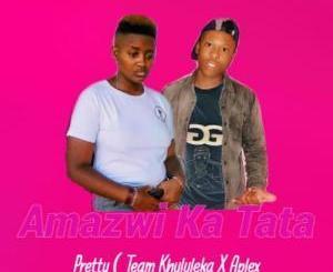 Download DJ Pretty & Aplex SA Amazwi Ka TaTa Mp3 Fakaza