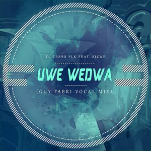 DOWNLOAD DJ Tears PLK Uwe Wedwa Ft. Sizwe (Guy Fabri Vocal Mix) Mp3 Fakaza