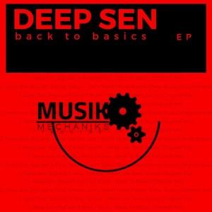 DOWNLOAD Deep Sen Back To Basics EP Zip Fakaza