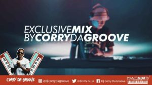 Download DJ Corry Da Groove Vinyl Exclusive Live Mix 2 Mp3 Fakaza