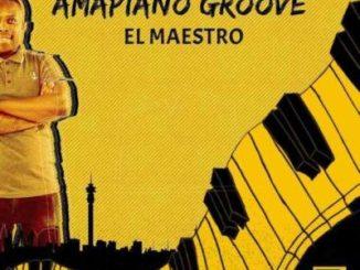 Download El Maestro Amapiano Groove Album Zip Fakaza