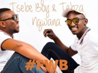 DOWNLOAD El Rhythm #FWB Ft. Tsebe boy & Tebza Ngwana Mp3 Fakaza