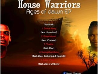 House Warriors Ages Of Dawn EP Zip Download Fakaza