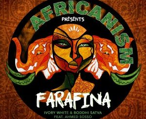 DOWNLOAD Ivory White & Boddhi Satva Farafina Ft. Ahmed Sosso Mp3 Fakaza