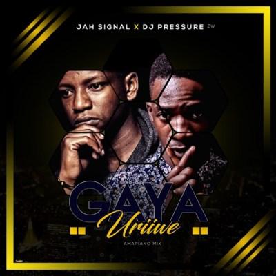 DOWNLOAD Jah Signal & Dj Pressure ZW Gaya Uriwe (Amapiano Mix) Mp3 Fakaza