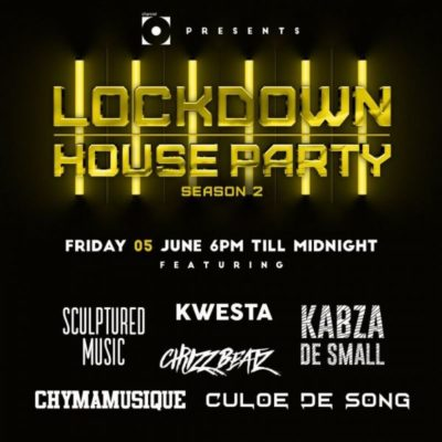 Download Kabza De Small, Kwesta, Chymamusique, Culoe De Song, Emtee & Leehleza Lockdown House Party Season 2 Premiere Line UP Mp3 Fakaza
