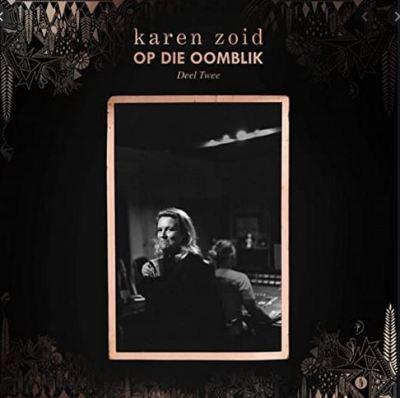 DOWNLOAD Karen Zoid Op Die Oomblik Deel 2 Album Zip Fakaza
