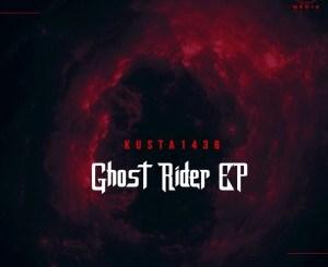 DOWNLOAD Kusta1436 Ghost Rider EP Zip Fakaza