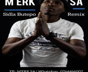 DOWNLOAD M'erk SA Sidla Butepo (Remix) Ft. DJ Sbhuranation & Naija Mp3