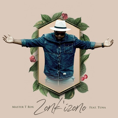 DOWNLOAD Master T Rox Zonk'Izono Ft. Tuna Mp3 Fakaza