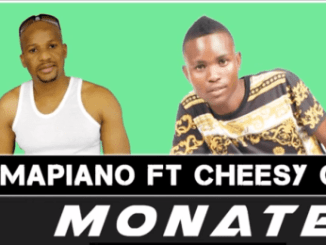 DOWNLOAD Mr Mapiano Monate Ft. Cheesy G (Amapiano) Mp3 Fakaza