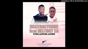 DOWNLOAD Ngcebo Zikode Ungangilandi Ft. History SA Mp3 Fakaza