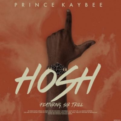 DOWNLOAD Prince Kaybee Hosh Mp3 Ft. Sir Trill Fakaza