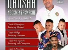 Qhosha Ngokwenzakwakhe Ama Type ft. Mzukulu Mp3 Download Fakaza