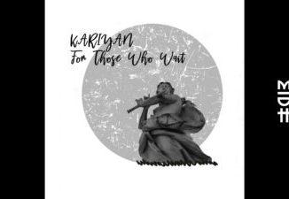 KARIYAN For Those Who Wait Mp3 Download Fakaza