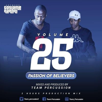DOWNLOAD Team Percussion Passion Of Believers Vol 25 Mp3 Fakaza