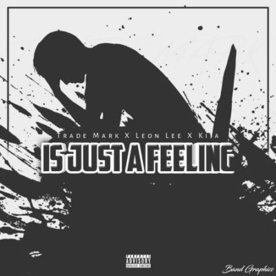 DOWNLOAD Trademark Is Just A Feeling MP3 Ft. Leon Lee & Kija
