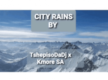DOWNLOAD TshepisoDaDj & Kmore SA City Rains Mp3 Fakaza