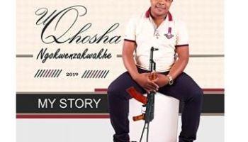 Album Uqhosha Ngokwenzakwakhe My Story Zip Download Fakaza