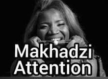DOWNLOAD Vee Mampeezy Attention (Demo) Ft. Makhadzi & Dj Call Me Mp3 Fakaza
