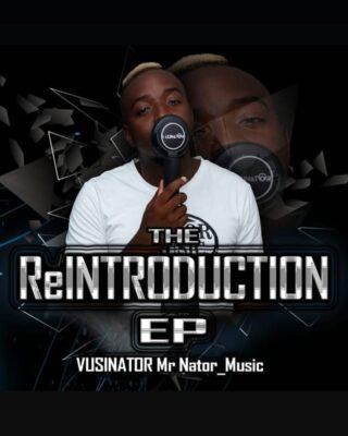 Vusinator The Reintroduction EP Zip Fakaza Download