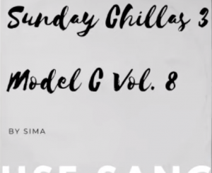 Sunday Chillas Mix 3 Model C Vol. 8 By SiMA Mp3 Download Fakaza