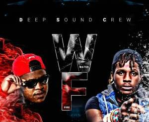 Deep Sound Crew Water & Fire Album Zip Fakaza Download