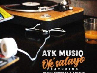 ATK Musiq Ok'salayo Mp3 Fakaza Download