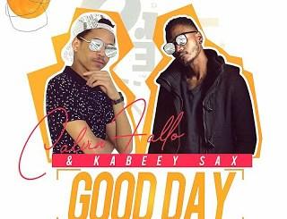 DOWNLOAD Calvin Fallo Good Day Ft. Kabeey Sax Mp3 Fakaza