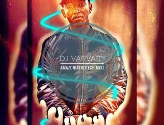 DOWNLOAD DJ VarVar Amazon (AfroTech Mix) Mp3 Fakaza