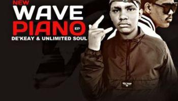 DOWNLOAD De'KeaY & Unlimited Soul New Wave Piano Album Zip Fakaza