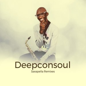 DOWNLOAD Deepconsoul Saxapella Remixes Part 1 Zip
