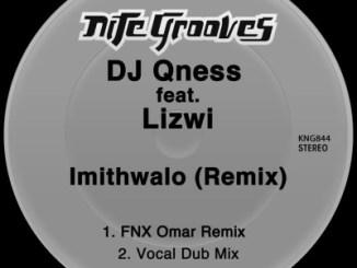 DOWNLOAD Dj Qness Imithwalo [Remix] Ft. Lizwi Mp3 Fakaza