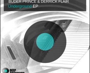 Buder Prince & Derrick Flair Underground EP Zip Fakaza Download