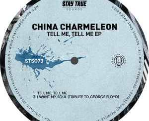China Charmeleon Tell Me, Tell Me EP Zip Fakaza Download