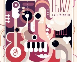 DOWNLOAD Lejazz Late Winner EP Zip fakaza