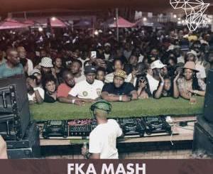 Fka Mash 30k Appreciation Mix Pt.1 Mp3 Fakaza Download