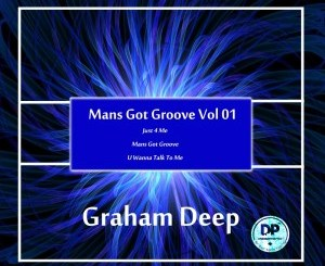Graham Deep Mans Got Groove, Vol. 01 Zip Fakaza Download