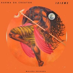 DOWNLOAD Harwa Da Creator Izizwe Mp3 fakaza