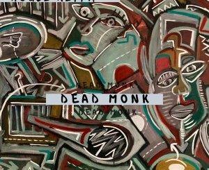 DOWNLOAD House Keypa Dead Monk EP Zip Fakaza