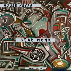 DOWNLOAD House Keypa Dead Monk EP Zip Fakaza